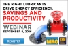 Webinar: The right lubricants drive energy efficiency, savings and productivity